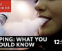 Vaping : What you should know